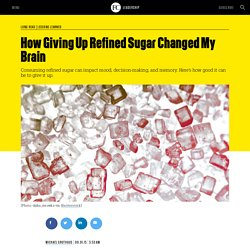 How Giving Up Refined Sugar Changed My Brain