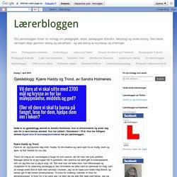 Lærerbloggen: Gjesteblogg: Kjære Haddy og Trond, av Sandra Holmenes