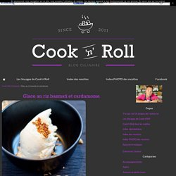 Glace au riz basmati et cardamome - Cook'n'Roll