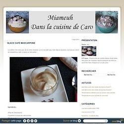 Glace café mascarpone - Dans la cuisine de Caro