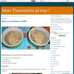 Glace aux carambars au TM31 - Mon Thermomix et moi !