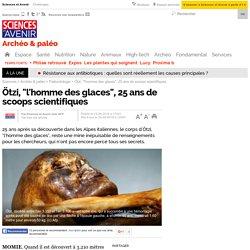 """Ötzi, """"l'homme des glaces"""", 25 ans de scoops scientifiques"""