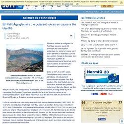Petit Âge glaciaire :année 1257 le puissant volcan en cause a été identifié