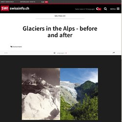 Glaciers in the Alps - before and after