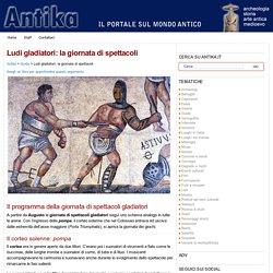 Ludi gladiatori: la giornata di spettacoli