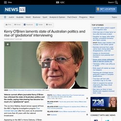Kerry O'Brien laments state of Australian politics and rise of 'gladiatorial' interviewing
