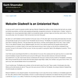 Malcolm Gladwell is an Untalented Hack