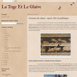 La Toge Et Le Glaive: Courses de chars : sport, fric et politique.
