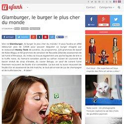 Glamburger, le burger le plus cher du monde