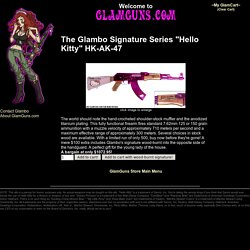 Guns for Girls and Glamorous Weaponry!