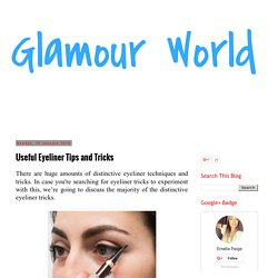 Glamour World: Useful Eyeliner Tips and Tricks