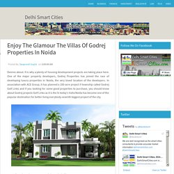 Enjoy The Glamour The Villas Of Godrej Properties In Noida