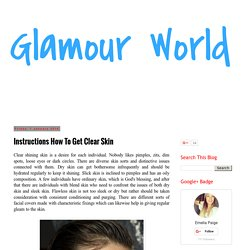 Glamour World: Instructions How To Get Clear Skin