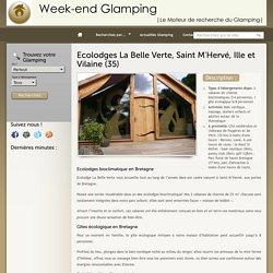 Glamping Ille et Vilaine, Ecolodge La Belle Verte - Weekend-glamping.com