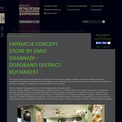 Glamshops visual merchandising & shop reviews - Farmacia concept store by OMID GHANNADI - Dorobanti district Bucharest