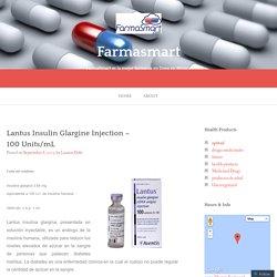 Lantus Insulin Glargine Injection – 100 Units/mL