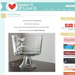 Make It and Love It: Glass Etching