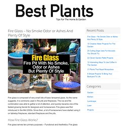 Fire Glass - No Smoke Odor or Ashes And Plenty Of Style