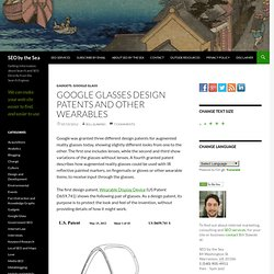 Google Glasses Design Patents and Other Wearables