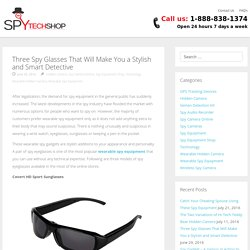 Three Spy Glasses That Will Make You a Stylish and Smart Detective