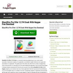 GlassWire Pro Elite 1.2.74 Crack With Keygen Free Download