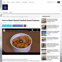 How to Make Glazed Candied Sweet Potatoes