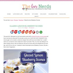 Glazed Lemon Blueberry Scones - The Love Nerds