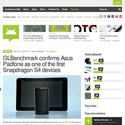 GLBenchmark confirms Asus Padfone as one of the first Snapdragon S4 devices