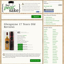 Glengoyne 17 Years Old - Whiskey Reviews & Ratings, For Peat Sake!