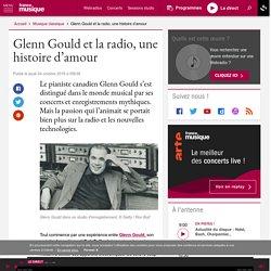 Glenn Gould et la radio, une histoire d'amour