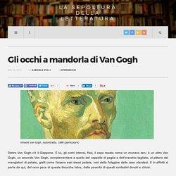 Gli occhi a mandorla di Van Gogh