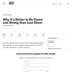Why It's Better to Be Smart and Wrong than Just Silent - Jodi Glickman