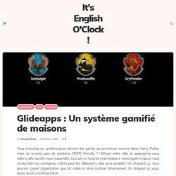 Glideapps: Un système gamifié de maisons Harry Potter (ou autres bien entendu) – It's English O'Clock !