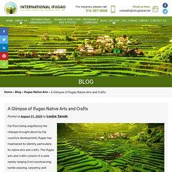 A Glimpse of Ifugao Native Arts and Crafts