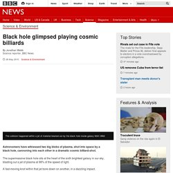 Black hole glimpsed playing cosmic billiards - BBC News