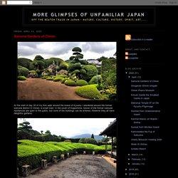 More glimpses of unfamiliar Japan: Samurai Gardens of Chiran