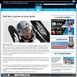 ZAG Skis, la glisse en toute liberté - Skiinfo