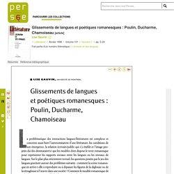 Glissements de langues et poétiques romanesques : Poulin, Ducharme, Chamoiseau