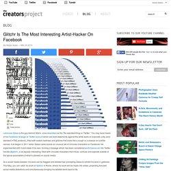 Glitchr Is The Most Interesting Artist-Hacker On Facebook