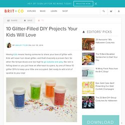10 Glitter-Filled DIY Projects Your Kids Will Love