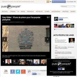 27/02/2015 Gary Glitter, ex-pop star, condamné à 16 ans de prison