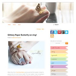 Glittery Paper Butterfly on ring