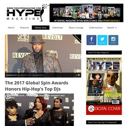 The 2017 Global Spin Awards Honors Hip-Hop's Top DJs – TheHypeMagazine