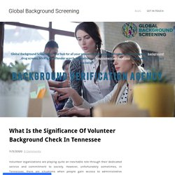 What Is the Significance Of Volunteer Background Check In Tennessee