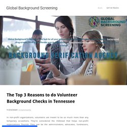 The Top 3 Reasons to do Volunteer Background Checks in Tennessee