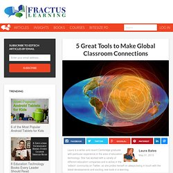 5 Great Tools to Make Global Classroom Connections