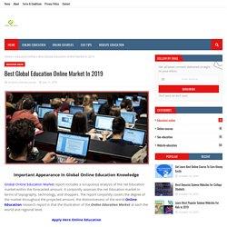 Best Global Education Online Market In 2019