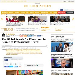 C. M. Rubin: The Global Search for Education: In Search of Professionals - Part 1