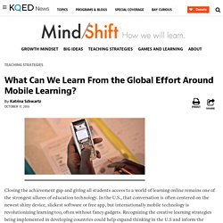 What Can We Learn From the Global Effort Around Mobile Learning?
