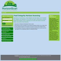 FERA DEFRA - HORIZONSCAN - Food Integrity Horizon Scanning Welcome to HorizonScan, a food integrity tool that helps you to maintain the integrity and reputation of the food you trade. HorizonScan monitors global food integrity issues, allowing you to plan